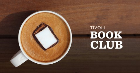 Enjoy free Starbucks coffee and book discussion at the Tivoli Book Club